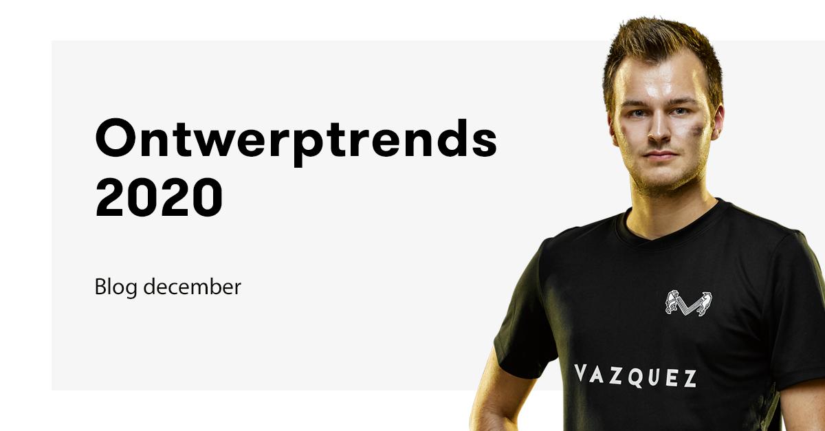Ontwerptrends 2020 Vazquez