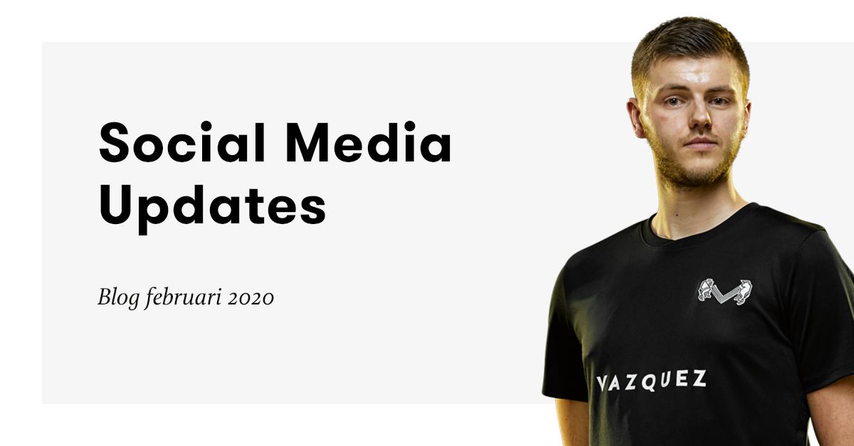 Vazquez – Social Media Updates – Februari 2020
