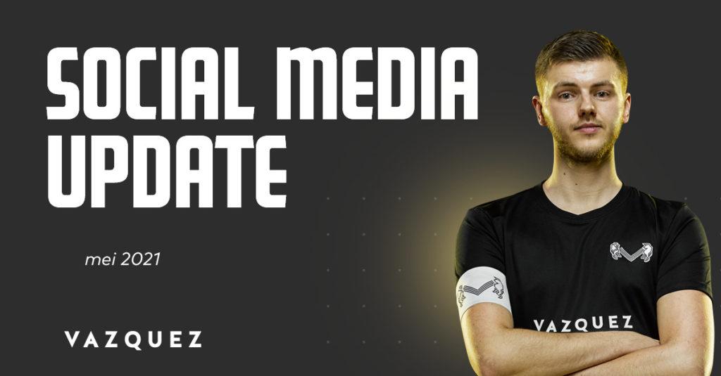 Social Media Update mei 2021